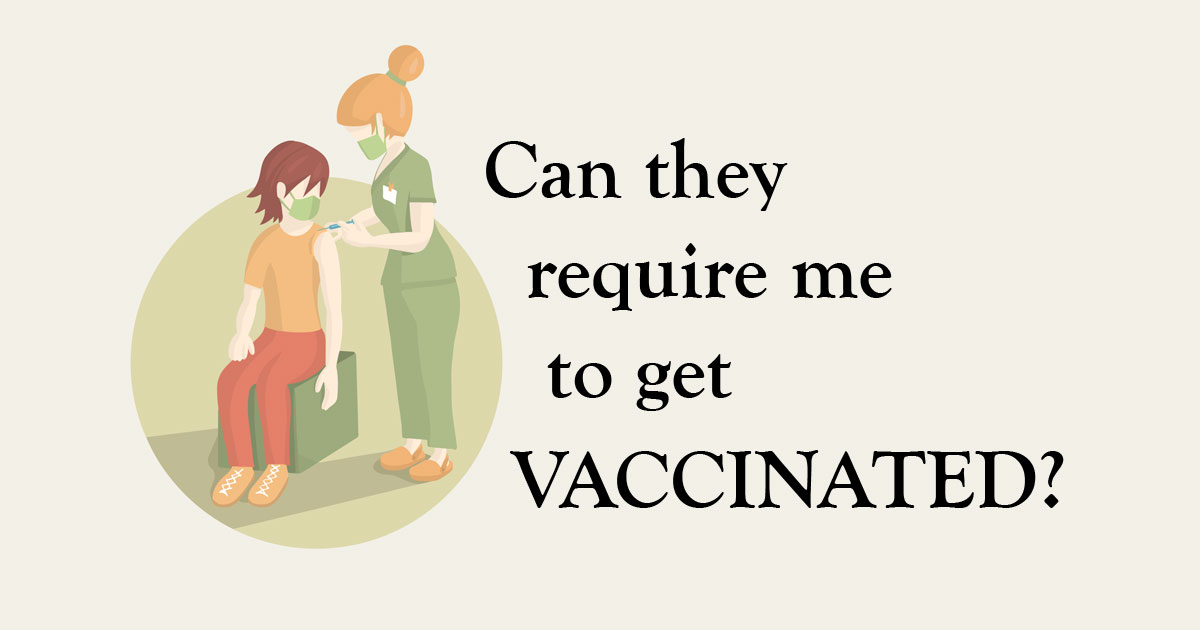 Can My Employer Require Me to Get the COVID-19 Vaccine?