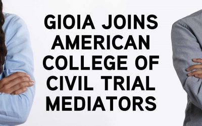 Gioia Joins American College of Civil Trial Mediators