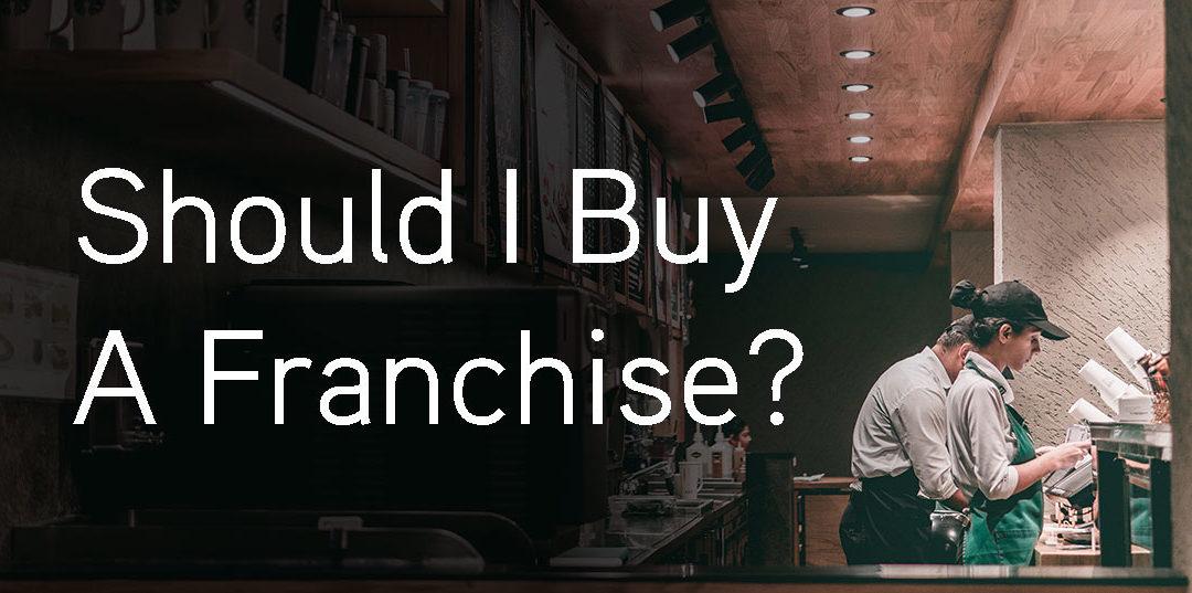 Should I Buy A Franchise?