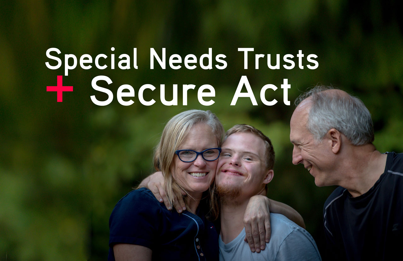 Special Needs Trusts and the Secure Act